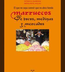 Presentación del libro EL QUE NO SEPA SONREIR QUE NO ABRA TIENDA. MARRUECOS: de zocos, medinas y mercados